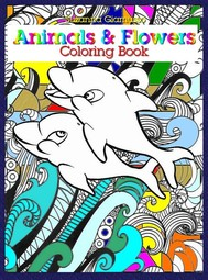 Animals & Flowers: Coloring Book - copertina
