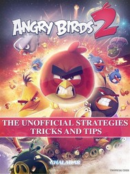 Angry Birds 2 the Unofficial Strategies Tricks and Tips - copertina