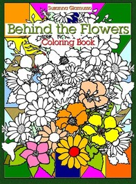Behind the Flowers: Coloring Book - Librerie.coop