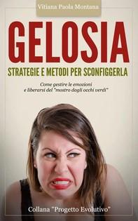 Gelosia: Strategie e Metodi per Sconfiggerla - Librerie.coop