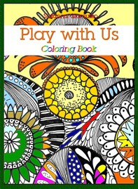 Play with Us:Coloring Book - Librerie.coop