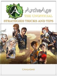 ArcheAge the Unofficial Strategies Tricks and Tips - copertina