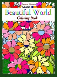 Beautiful World: Coloring Book - Librerie.coop
