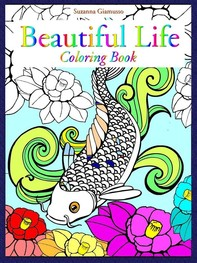 Beautiful Life: Coloring Book - Librerie.coop