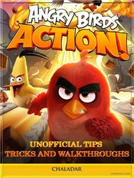 Angry Birds Action! Unofficial Tips Tricks and Walkthroughs - copertina