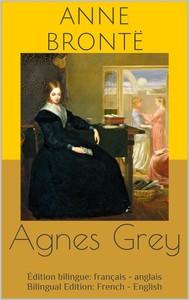 Agnes Grey (Édition bilingue: français - anglais / Bilingual Edition: French - English) - copertina