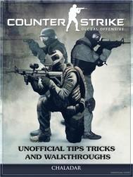 Counter Strike Global Offensive Unofficial Tips Tricks and Walkthroughs - copertina