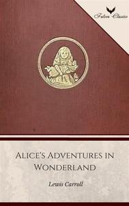 Alice's Adventures in Wonderland (Falcon Classics) [The 50 Best Classic Books Ever - # 12] - copertina