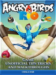 Angry Birds Rio Game Unofficial Tips Tricks and Walkthroughs - copertina