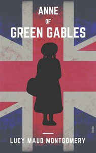 Anne Of Green Gables (Shandon Classics) [The UK Best-Loved Novels Of All Times - #15] - copertina