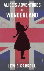 Alice's Adventures In Wonderland (Shandon Classics) [The UK Best-Loved Novels Of All Times - #10] - copertina