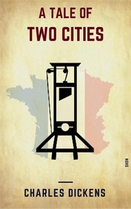 A Tale Of Two Cities (Shandon Classics) [The Books You Must Read Before You Die - #7] - copertina
