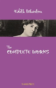 Edith Wharton: The Complete Works (Tainted Press) - copertina