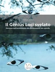 Il Genius Loci svelato. Percorso dall'architettura alla performance site specific - copertina