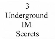 3 Underground IM Secrets - copertina