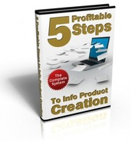 5 Profitable Steps To Info Product Creation! - copertina