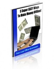 5 Easy Ways To Make Money OFFLINE From Local Businesses! - copertina