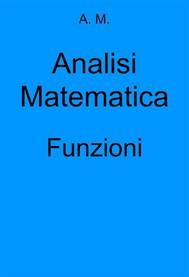 Analisi Matematica: Funzioni - copertina