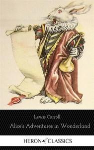 Alice's Adventures in Wonderland (Heron Classics) [The Collection #32] - copertina