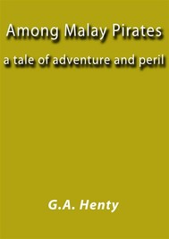 Among Malay Pirates, a tale of adventure and peril - copertina
