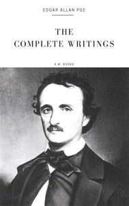 Edgar Allan Poe: The Complete Writings (Arthur Wallens Classics) - copertina