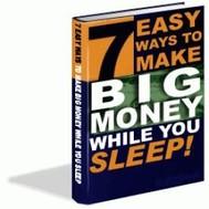 7 Easy Ways To Make Big Money While You Sleep - copertina