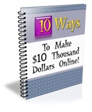 10 Ways to Make $10 Thousand Dollars Online - copertina
