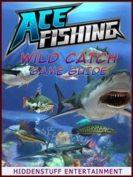Ace Fishing Wild Catch Game Guide Unofficial - copertina