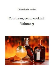 Cointreau, cento cocktail: Volume 3 - copertina