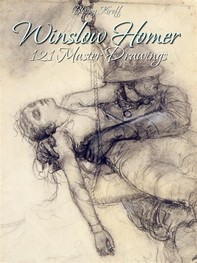 Winslow Homer: 121 Master Drawings - Librerie.coop