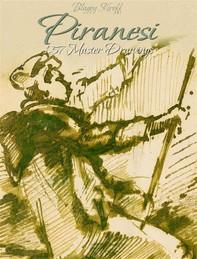 Piranesi: 157 Master Drawings - Librerie.coop