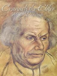 Cranach the Elder: Master Drawings  - copertina
