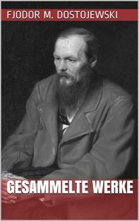Fjodor Michailowitsch Dostojewski - Gesammelte Werke - Librerie.coop
