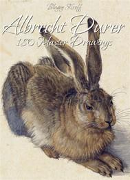 Albrecht Durer:180 Master Drawings - copertina