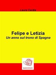 Felipe e Letizia - Un anno sul trono di Spagna - copertina