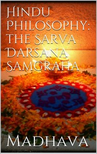 Hindu Philosophy: The Sarva Darsana Samgraha - copertina