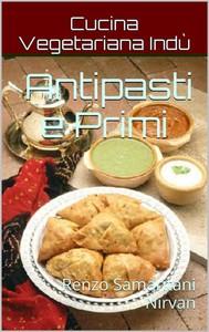 Antipasti e Primi, Cucina Vegetariana Indù - copertina