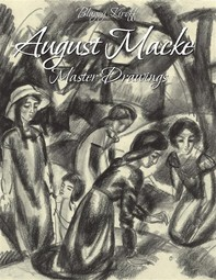 August Macke:Master Drawings - Librerie.coop