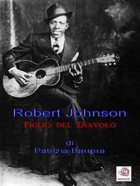 Robert Johnson, figlio del Diavolo - Librerie.coop