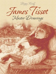 James Tissot: Master Drawings - Librerie.coop