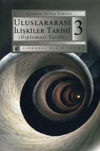 Uluslararası İlişkiler Tarihi (Diplomasi Tarihi) 3.Kitap - Librerie.coop