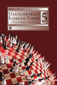 Uluslararası İlişkiler Tarihi (Diplomasi Tarihi) 5.Kitap - Librerie.coop