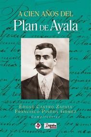 A cien años del Plan de Ayala - copertina