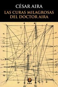Las curas milagrosas del Doctor Aira - Librerie.coop