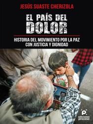 El país del dolor, historia del movimiento por la paz con justicia y dignidad. - copertina