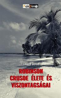 Robinson Crusoe élete és viszontagságai - Librerie.coop