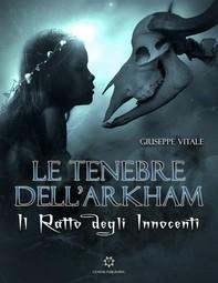 Le Tenebre dell'Arkham - Il ratto degli innocenti - Librerie.coop