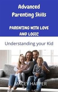 Advanced Parenting Skills: Understanding your Kid - Librerie.coop