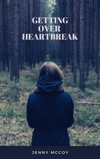 Getting Over Heartbreak - Librerie.coop