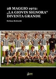 """28 maggio 1972:La """"Giovin Signora"""" diventa Grande(FORMATO PDF) - copertina"""